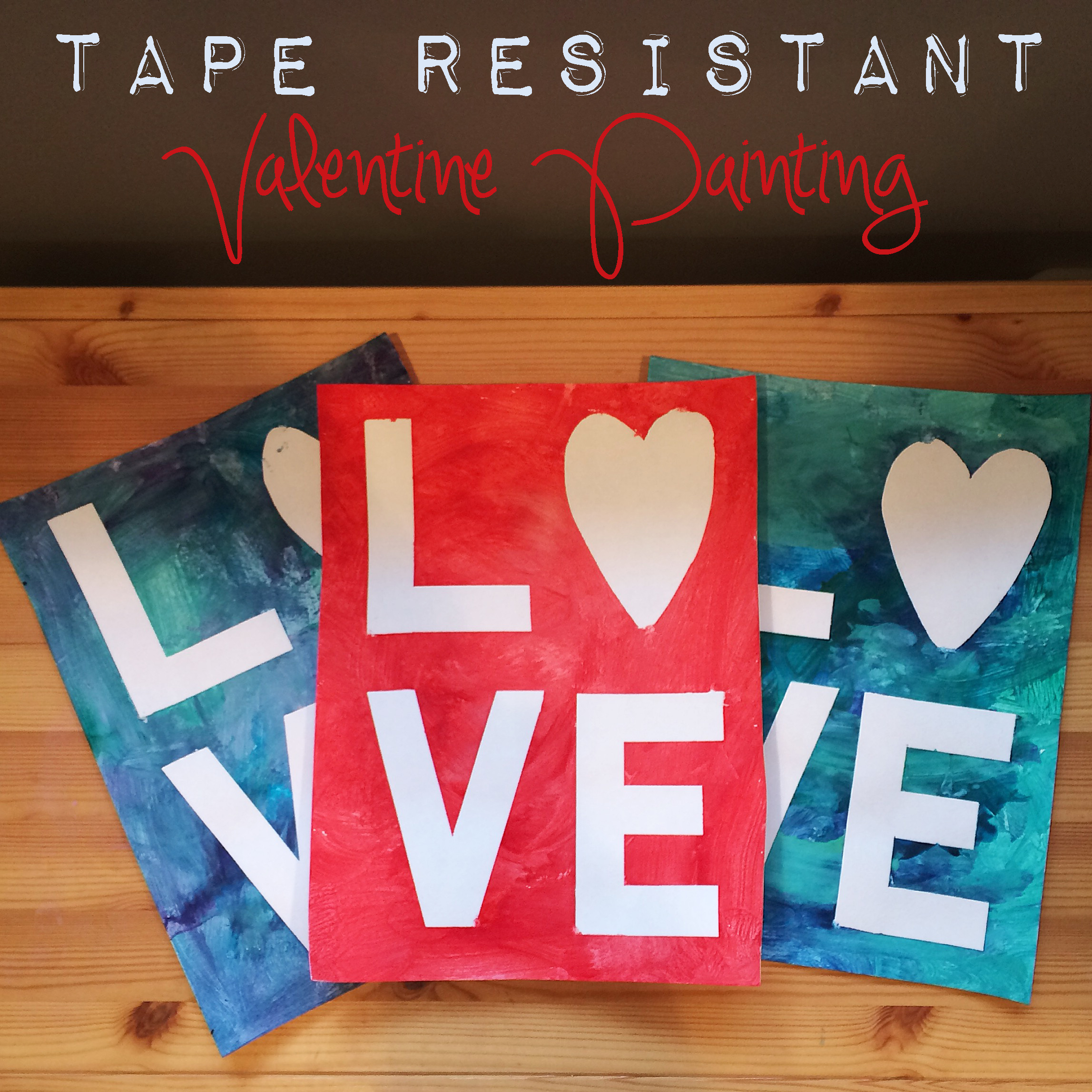 Tape Resistant Valentine Painting