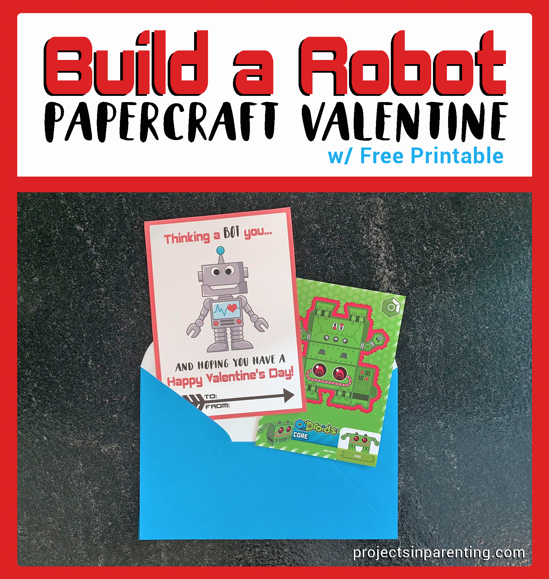DIY Build a Robot Papercraft Valentine with Free Printable - projectsinparenting.com